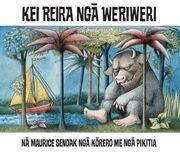 Kei Reira Nga Weriweri (Where the Wild Things Are Maori Edition)