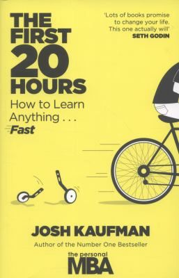 "Kaufman, Josh. ""The first 20 hours : how to learn anything ... fast"". New York : Portfolio, [2013]. Location: 41.01-KAU IESE Barcelona"