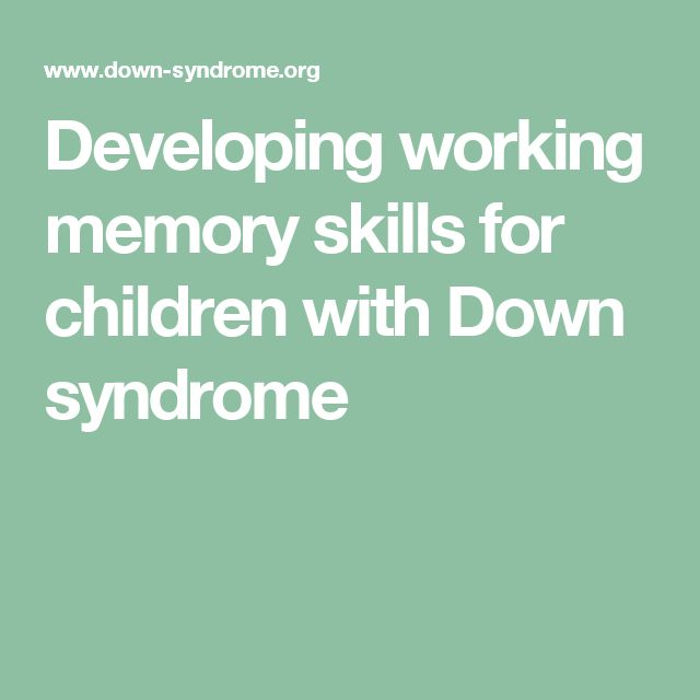 Developing working memory skills for children with Down syndrome