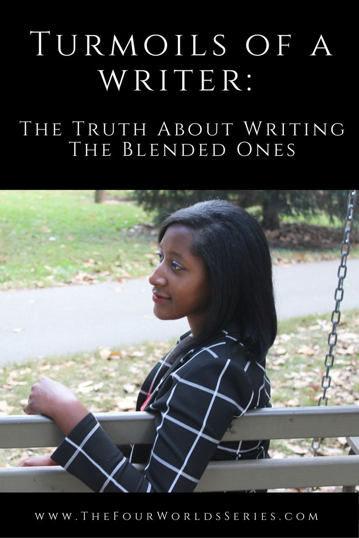 Turmoils of a Writer – The Truth About Writing The Blended Ones