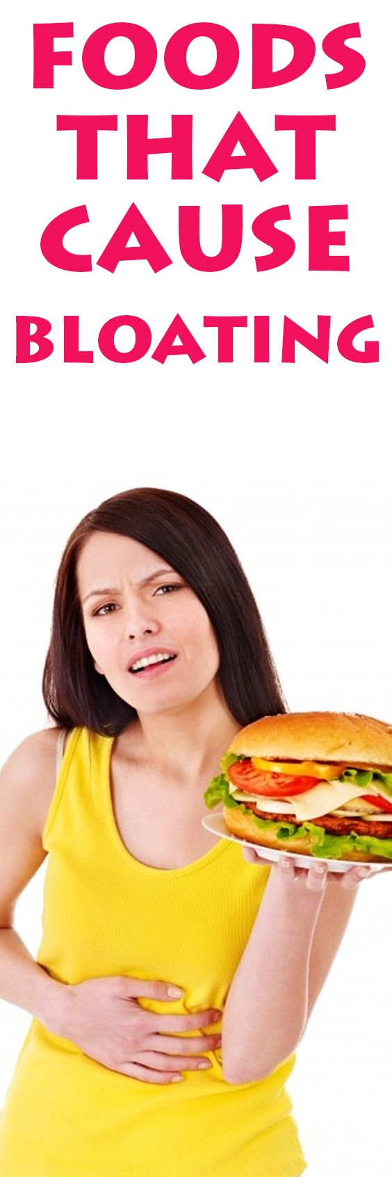 Bloating is when your belly feels swollen or enlarged after eating. It is usually caused by digestive problems. The list of foods that can cause bloating are: 1. Beans Resistant starch is a type of non-digestible fiber naturally found in the outer shell of the bean. To ease bean-induced bloating, soak the dried legumes overRead More