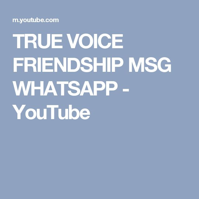 TRUE VOICE FRIENDSHIP MSG WHATSAPP - YouTube