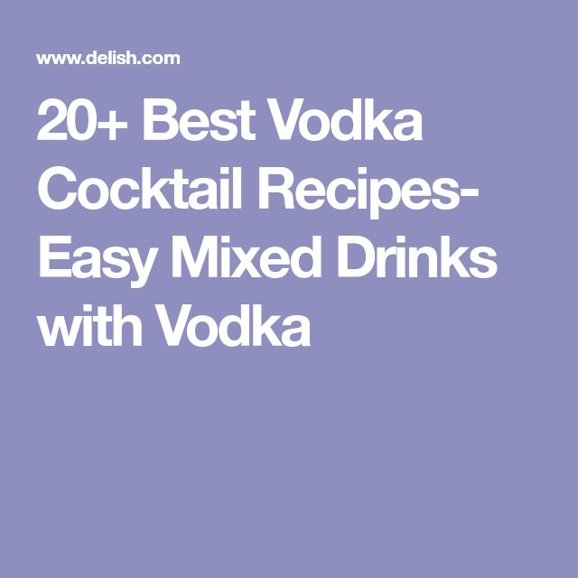 20+ Best Vodka Cocktail Recipes- Easy Mixed Drinks with Vodka