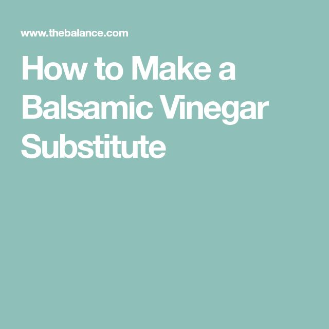 How to Make a Balsamic Vinegar Substitute
