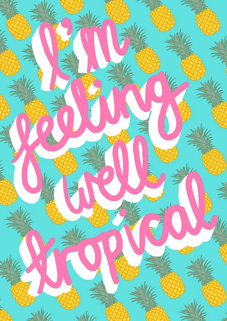 I'm Feeling Well Tropical ... hibernating with the heating on. Pa-ra-ra-ra-ra-la-bambaaaa.