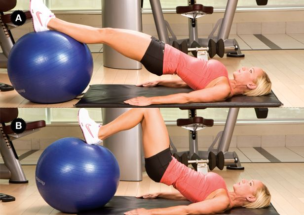 STABILITY BALL CURL  Target Muscles: hamstrings  Synergist Muscles: gastrocnemius, erector spinae    Set Up: Lie supine on the ground with your legs straight and your heels on the top of an exercise ball. Lift your hips up as high as you can [A].  Action: Roll the ball toward your body by bending your knees. Hold for a second [B] and then extend your legs. Repeat for three sets of 15 reps.