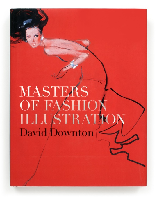 Masters of Fashion Illustration - David Downton / Fashion Illustration Gallery: Worth Reading, Illustrations David, Fashion Design, David Downton, Books Worth, Fashion Art, Fashion Books, Downton Illustrations, Fashion Illustrations