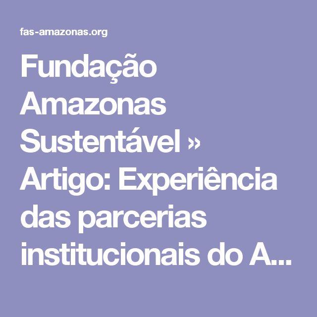 Fundação Amazonas Sustentável » Artigo: Experiência das parcerias institucionais do Amazonas para atingir as metas do Acordo de Paris