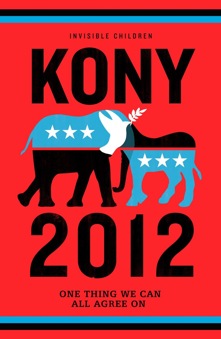 """""""JOSEPH KONY IS ONE OF THE WORLD'S WORST WAR CRIMINALS AND I SUPPORT THE INTERNATIONAL EFFORT TO ARREST HIM, DISARM THE LRA AND BRING THE CHILD SOLDIERS HOME.""""  -The Statement of KONY 2012 Pledgers"""