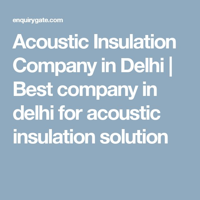 Acoustic Insulation Company in Delhi | Best company in delhi for acoustic insulation solution