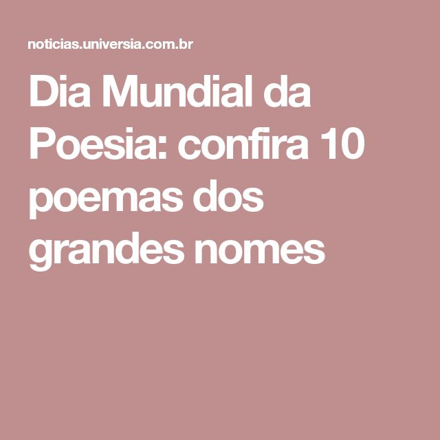 Dia Mundial da Poesia: confira 10 poemas dos grandes nomes