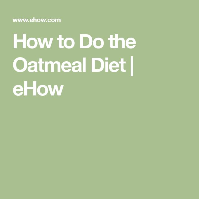 How to Do the Oatmeal Diet | eHow