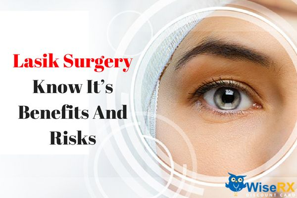 Lasik Surgery Know It S Benefits And Risks Lasik Surgery Lasik