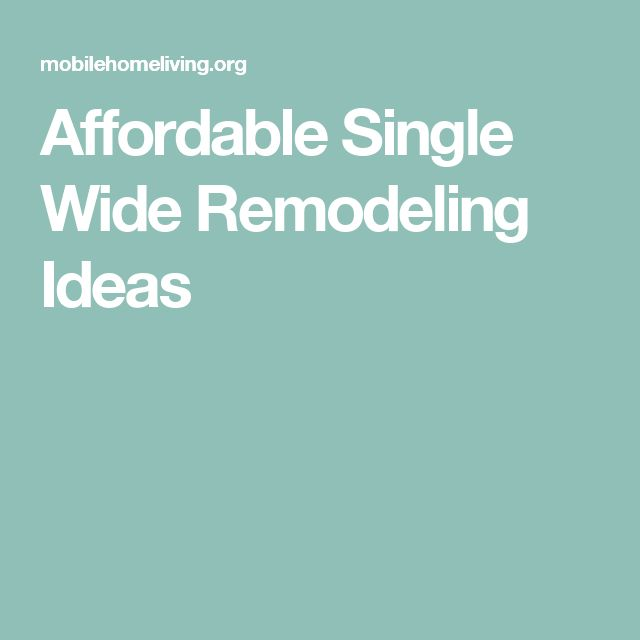 Affordable Single Wide Remodeling Ideas