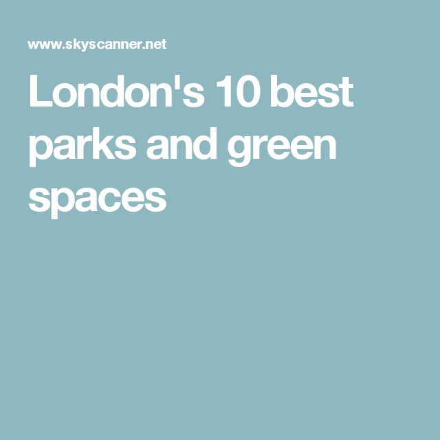 London's 10 best parks and green spaces
