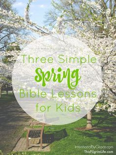 3 Simple Spring Bible Lessons for Kids!