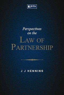 Perspectives on the Law of Partnership in South Africa examines the most problematic issues in the law of partnership. It investigates specific issues in the area of partnership law, painting a broader picture of all the other relevant areas involved. In following a 'perspectives' approach – presenting a historical and a comparative perspective – the book offers a detailed consideration of complex areas of partnership law while at the same time exploring the law in general.