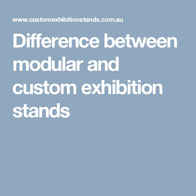 Difference between modular and custom exhibition stands