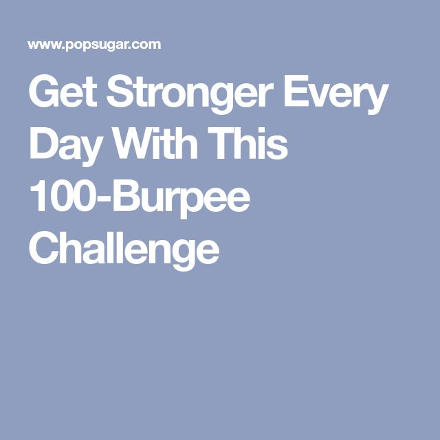 Get Stronger Every Day With This 100-Burpee Challenge