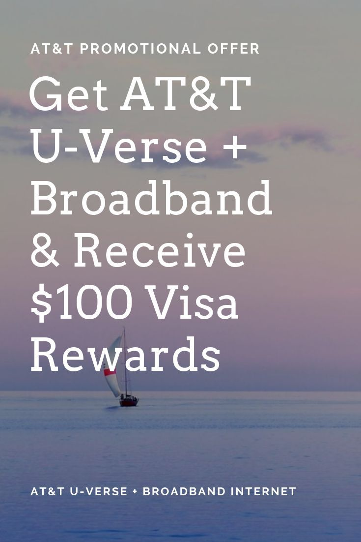 Promotional Offer From At T Get U Verse Plus Broadband Internet For Your Home Or Office Receive A 100 Visa Rewards Visa Rewards Blogging Advice Reward Card