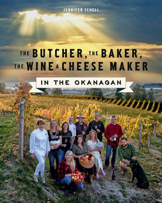 The butcher, the baker, the wine and cheese maker in the Okanagan - the best food and wine in the Okanagan, British Columbia, Canada