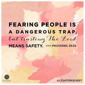 """""""Fearing people is a dangerous trap, but trusting the LORD means safety."""" Proverbs 29:25 (NLT) I want people to like me. I want to please others and pretend I can do all things for all people. But I can get myself and my schedule into a mess because of it. And in an effort to […]"""