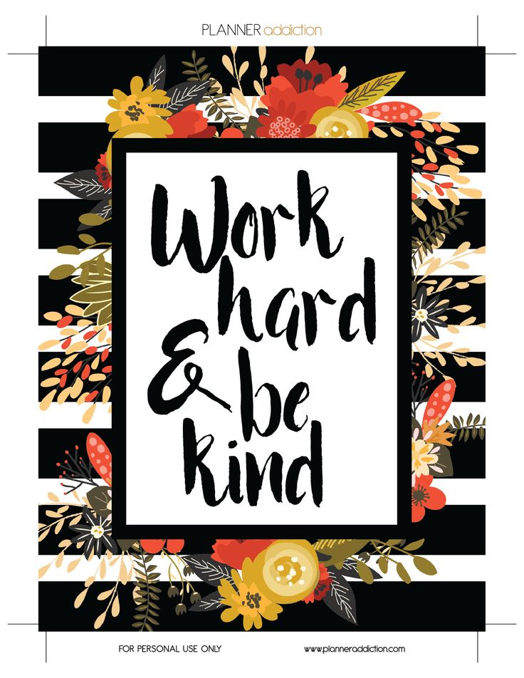 Work hard and be kind (Planner Addiction)                                                                                                                                                                                 More