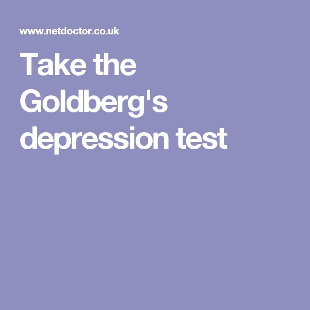 Take the Goldberg's depression test