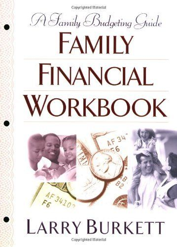 Family Financial Workbook: A Family Budgeting Guide by Larry Burkett. $10.71. Publisher: Moody Publishers; Revised edition (April 1, 2002). Author: Larry Burkett. Save 33% Off!