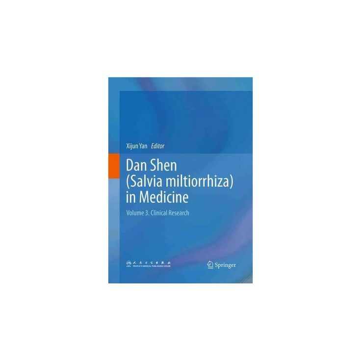 Dan Shen Salvia Miltiorrhiza in Medicine : Clinical Research (Vol 3) (Reprint) (Paperback)