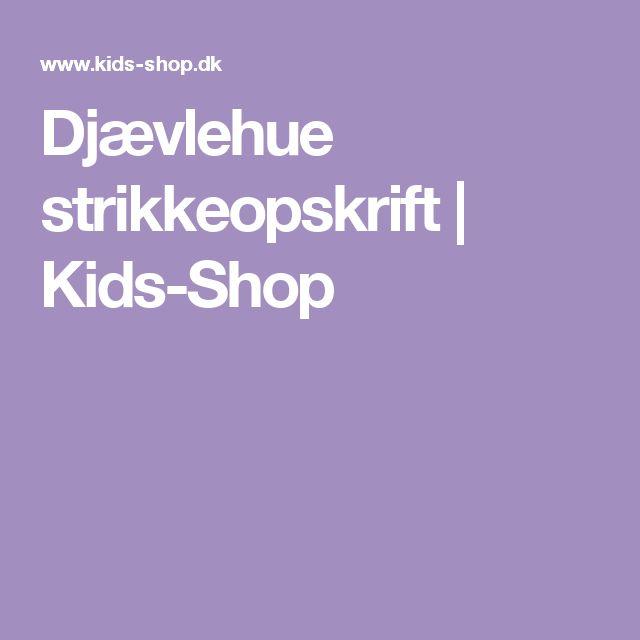 Djævlehue strikkeopskrift   Kids-Shop