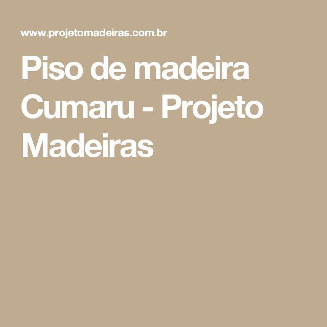 Piso de madeira Cumaru - Projeto Madeiras