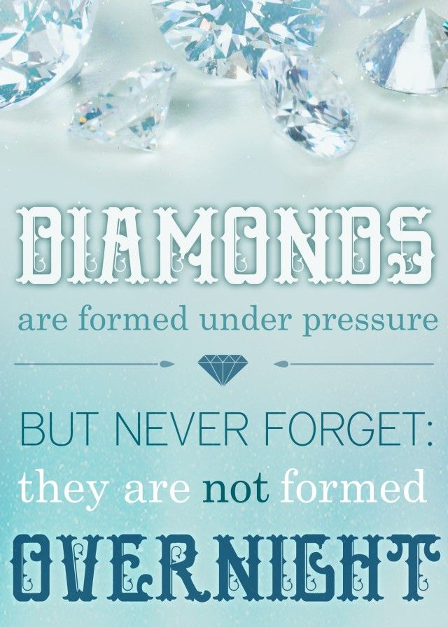 Diamonds Are Formed Under Pressure But Never Forget They