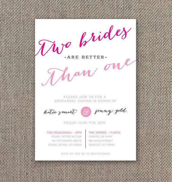 Two Brides are Better than One. Rehearsal Dinner Invitation. Wedding Invitation. Gay Marriage, LGBT wedding. DIY
