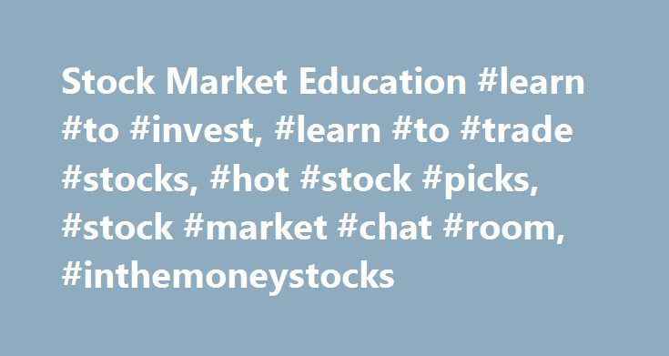 Stock Market Education #learn #to #invest, #learn #to #trade #stocks, #hot #stock #picks, #stock #market #chat #room, #inthemoneystocks http://tennessee.remmont.com/stock-market-education-learn-to-invest-learn-to-trade-stocks-hot-stock-picks-stock-market-chat-room-inthemoneystocks/  # Control Your Financial Future Profit With The Proprietary PPT Strategy The PPT Strategy for investing and trading was developed by two professional traders after decades of research, analysis and…