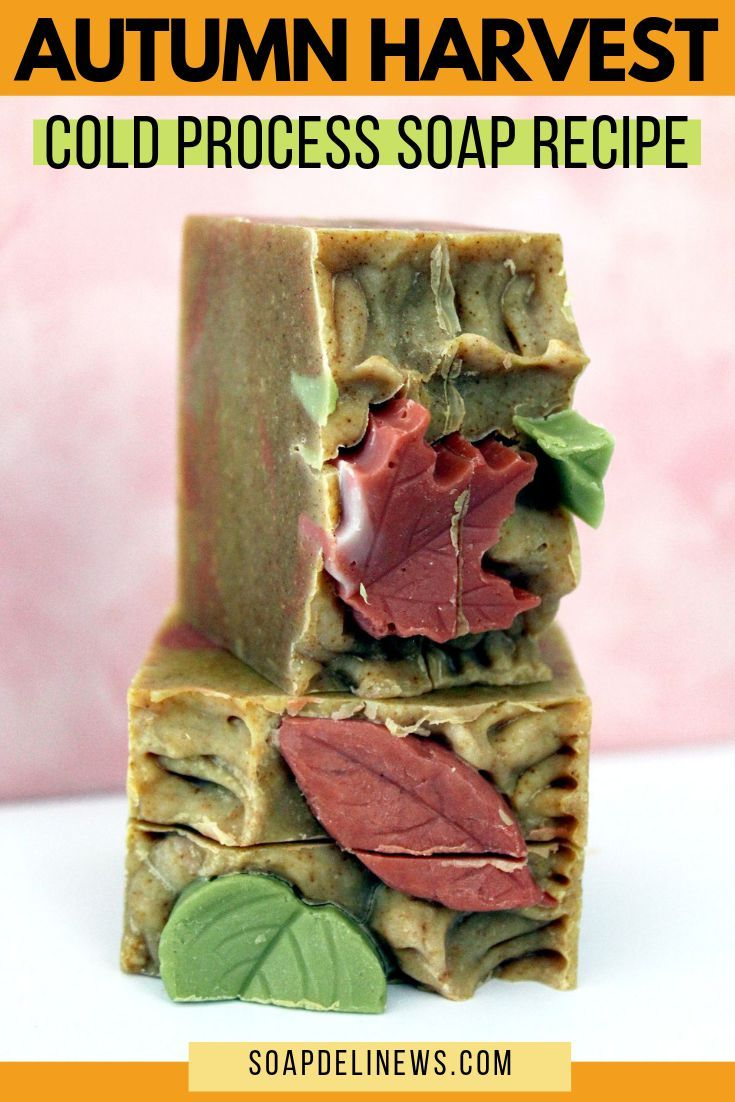 Autumn Harvest Soap Recipe For Fall A Natural Cold Process Soap Recipe Scented With A Fall Essential Fall Soap Recipes Soap Recipes Cold Process Soap Recipes