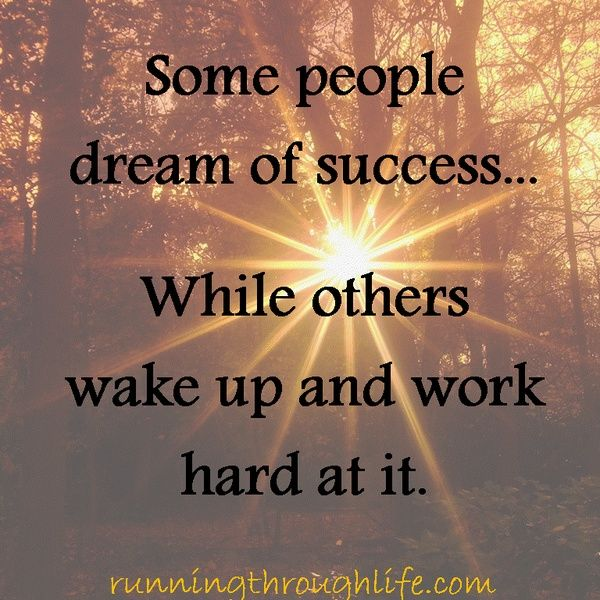Some people dream of success...while other wake up and work hard at it #quote