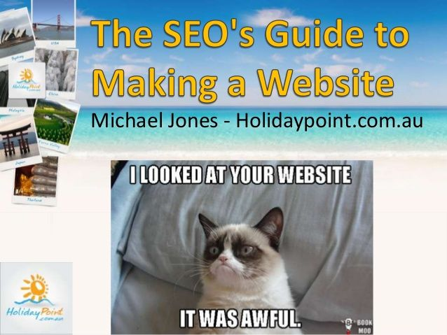 The SEOs Guide to Making a Website, http://www.slideshare.net/holidaypointau/the-se-os-guide-to-making-a-website-michael-jones. Pinned from www.followlike.net