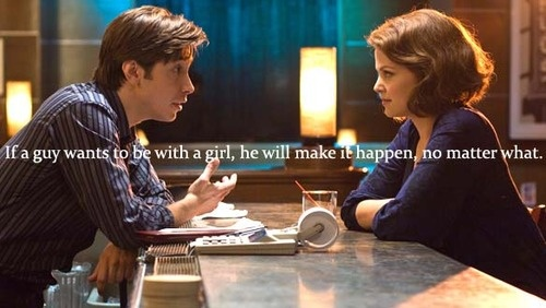 """""""If a guy wants to be with a girl, he will make it happen, no matter what."""" This is by far the most important lesson for women in relationships to learn!: Relationships Quotes, Remember This, Film Quotes, Life Lessons, Ginnifer Goodwin, Favorite Movie, The Rules, True Stories, Alex O'Loughlin"""
