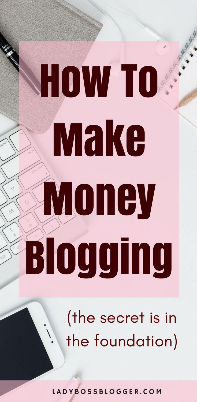 How To Monetize Your Blog: The Secret Is In The Foundation... written by Elaine Rau founder of #ladybossblogger #moneymakingblog #monetizeyourpassion #blogger #bloggingtips #makemoneyblogging