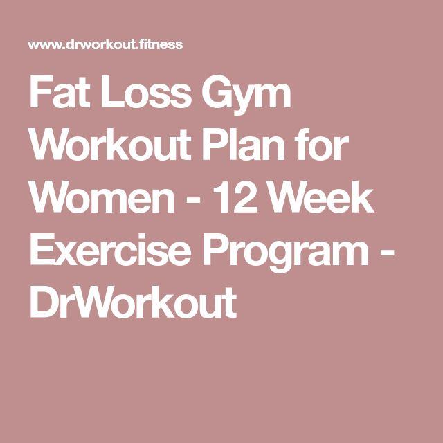 Fat Loss Gym Workout Plan for Women - 12 Week Exercise Program - DrWorkout