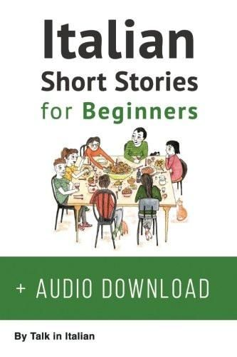 Italian: Short Stories for Beginners: Improve your reading and listening skills in Italian. Learn It
