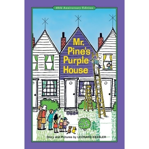 Mr. Pine's Purple House. The first book I ever took out from my grade school library.  A good lesson in individuality.