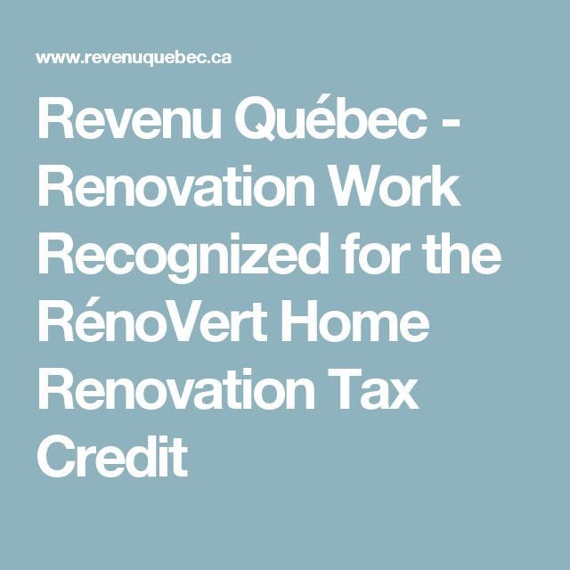 Revenu Québec - Renovation Work Recognized for the RénoVert Home Renovation Tax Credit