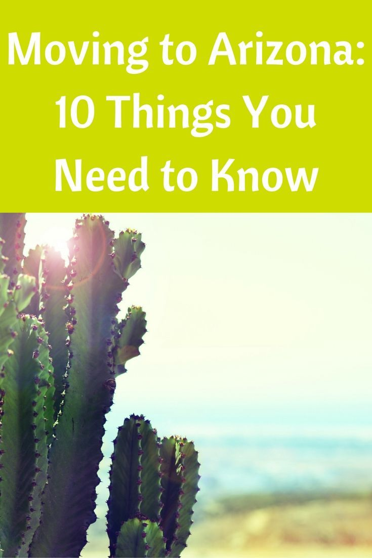 Moving to Arizona: 10 Things You Need to Know |