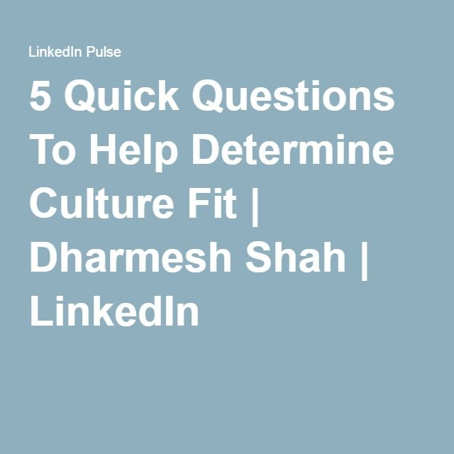5 Quick Questions To Help Determine Culture Fit | Dharmesh Shah | LinkedIn