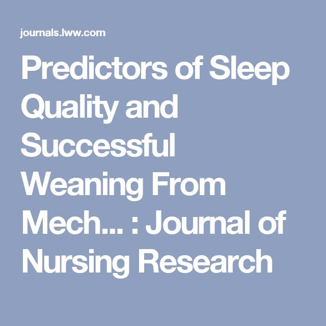 Predictors of Sleep Quality and Successful Weaning From Mech... : Journal of Nursing Research