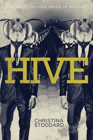 """""""Hive"""", by Christina Stoddard - a remarkable debut collection of poems about brutality, exaltation, rebellion, and allegiance. Written in the voice of a teenage Mormon girl, these poems chronicle an inheritance of daily violence and closely guarded secrets. Best friends, sisters, serial killers, and the ominous Elders populate poems that depict the speaker's struggle with the widening gulf between her impulse toward faith and her growing doubts about the people who claim to know God's will."""