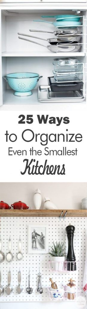 25 Ways to Organize Even the Smallest Kitchens - 101 Days of Organization