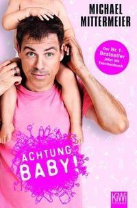 Achtung Baby von Michael Mittermeier ist ein super Buch was beweist das auch Comedians schreiben können.